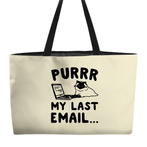 Purrr My Last Email Cat Parody weekender