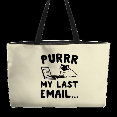 Purrr My Last Email Cat Parody Weekender Tote