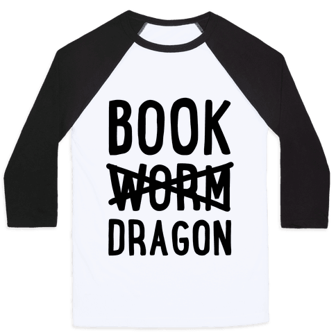 Book Dragon Not Book Worm Baseball Tee