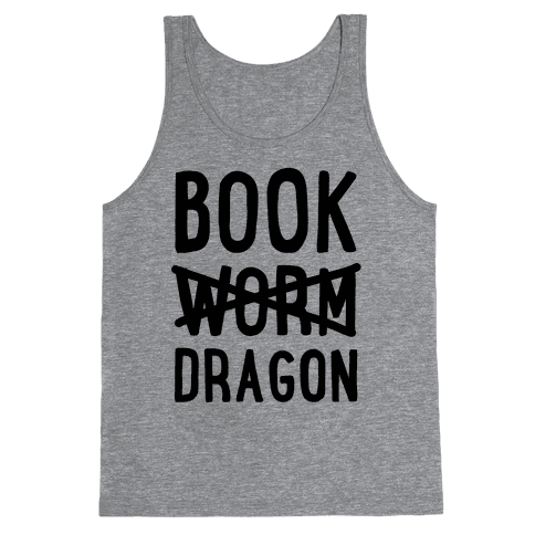 Book Dragon Not Book Worm Tank Top