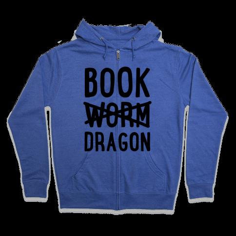 Book Dragon Not Book Worm Zip Hoodie
