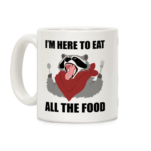 I'm Here To Eat All The Food Coffee Mug
