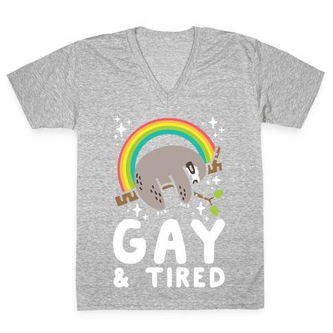 Gay and Tired Sloth V-Neck Tee Shirt