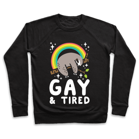 Gay and Tired Sloth Pullover