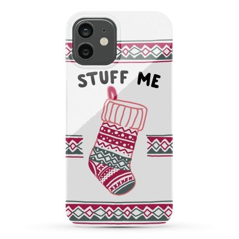 Stuff Me Stocking Phone Case
