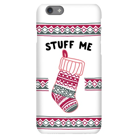Stuff Me Stocking Phone Case