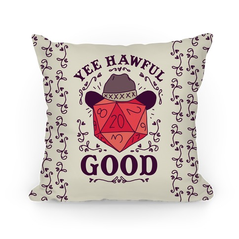 Yee Hawful Good  Pillow