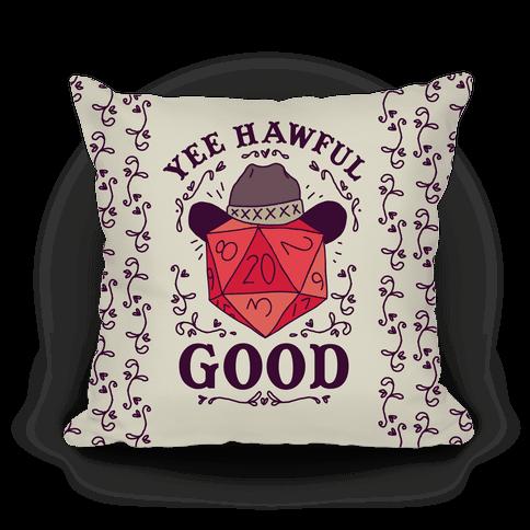 Yee Hawful Good Pillow