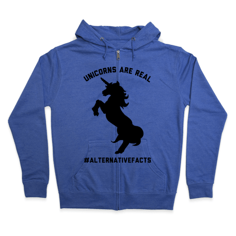 Unicorns Are Real Alternative Facts Zip Hoodie