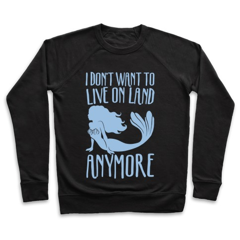I Don't Want To Live On Land Anymore White Print Pullover