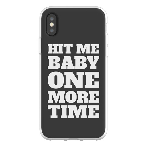 Hit Me Baby One More Time Phone Flexi-Case