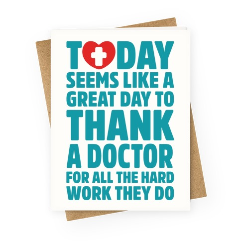 Today Seems Like A Great Day To Thank A Doctor Greeting Card