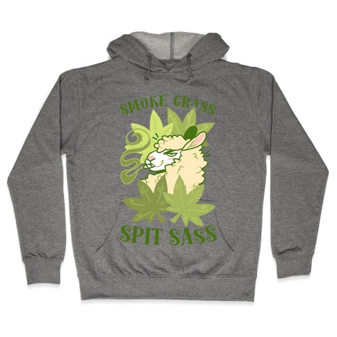 Smoke Grass Spit Sass Hooded Sweatshirt
