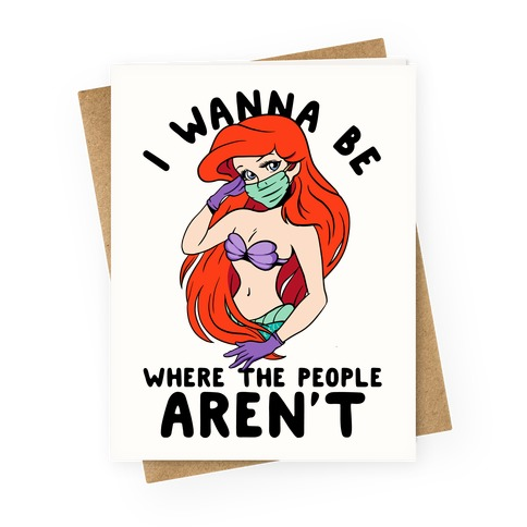 I Wanna Be Where the People Aren't Mermaid Greeting Card