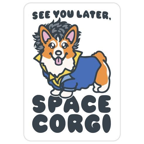 See You Later Space Corgi Parody Die Cut Sticker