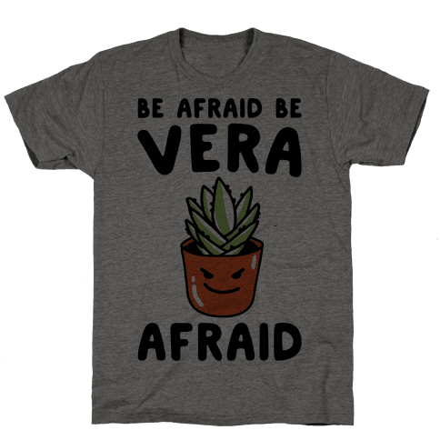 Be Afraid Be Vera Afraid Parody Mens T-Shirt