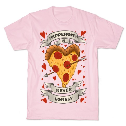 Pepperoni & Never Lonely T-Shirt