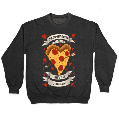 Pepperoni & Never Lonely Pullover