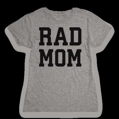 Rad Mom Womens T-Shirt