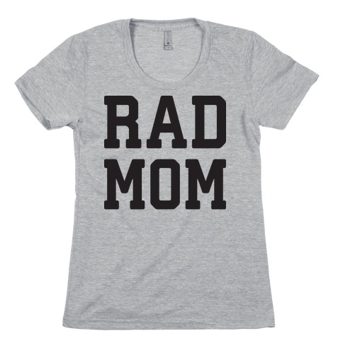 Rad Mom Womens T-Shirt