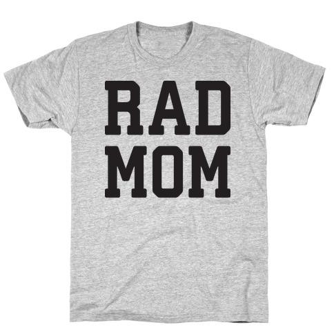 Rad Mom T-Shirt