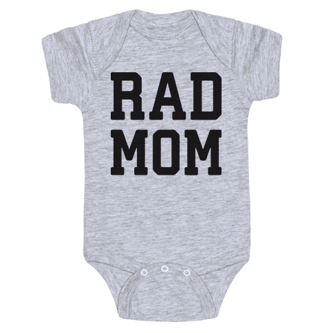 Rad Mom Baby Onesy