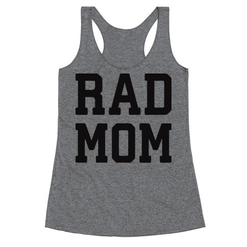 Rad Mom Racerback Tank Top