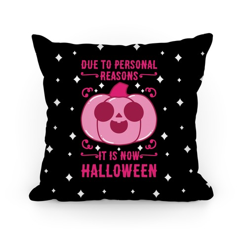 Due To Personal Reasons It Is Now Halloween Pumpkin (Pink) Pillow