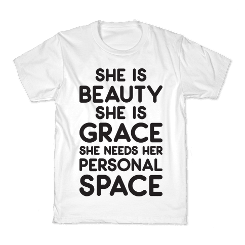 She Is Beauty She Is Grace She Needs Her Personal Space Kids T-Shirt