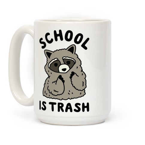 School Is Trash Raccoon  Coffee Mug