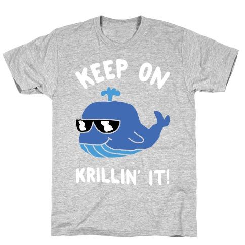 Keep On Krillin' It Whale T-Shirt
