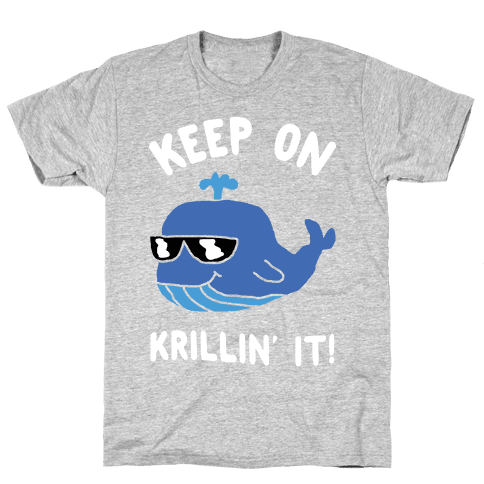 Keep On Krillin' It Whale Mens T-Shirt