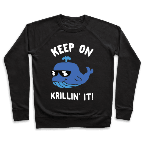 Keep On Krillin' It Whale Pullover