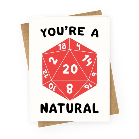 You're a Natural - D20 Greeting Card