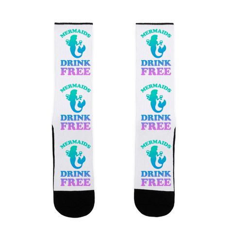 Mermaids Drink Free Sock