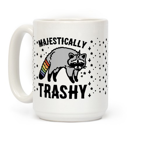 Majestically Trashy Raccoon  Coffee Mug