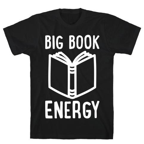 Big Book Energy T-Shirt