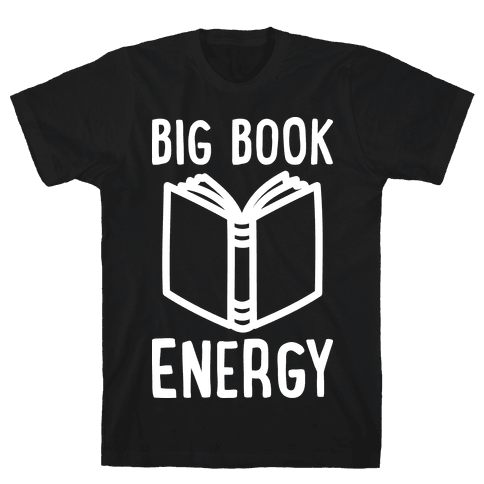 Big Book Energy Mens T-Shirt