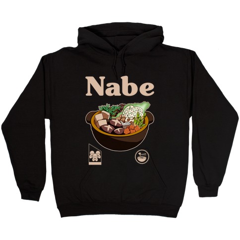 Nabe Pot Great for Groups Hooded Sweatshirt
