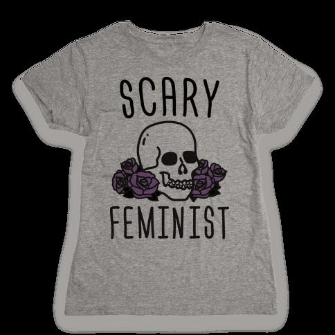 Scary Feminist Womens T-Shirt