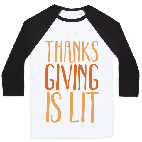 Thanksgiving Is Lit Baseball Tee