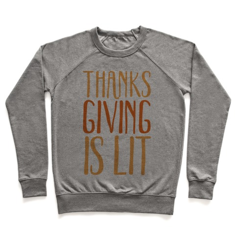 Thanksgiving Is Lit Pullover