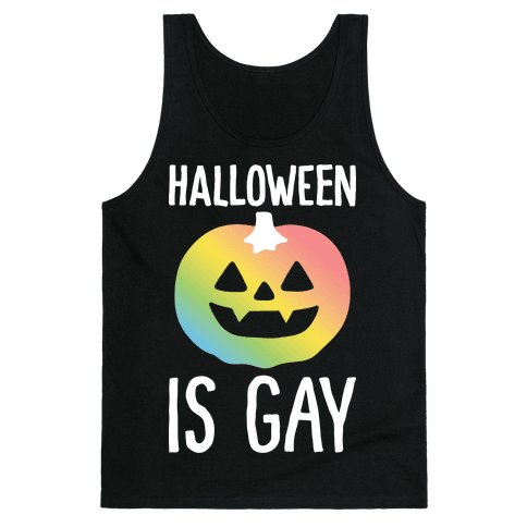 Halloween Is Gay Tank Top