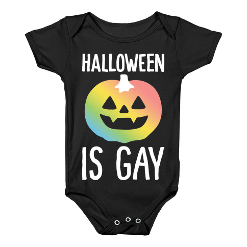 Halloween Is Gay Baby Onesy