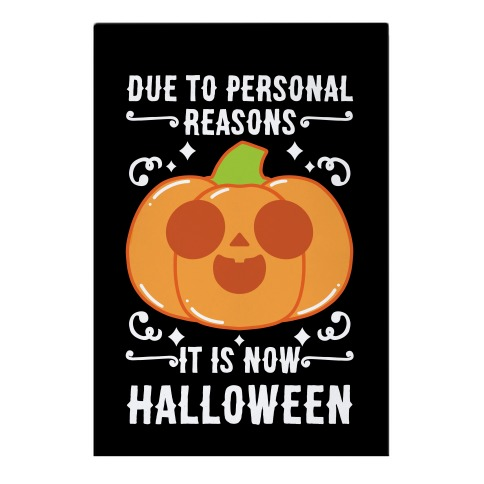 Due To Personal Reasons It Is Now Halloween Pumpkin (White Text) Garden Flag