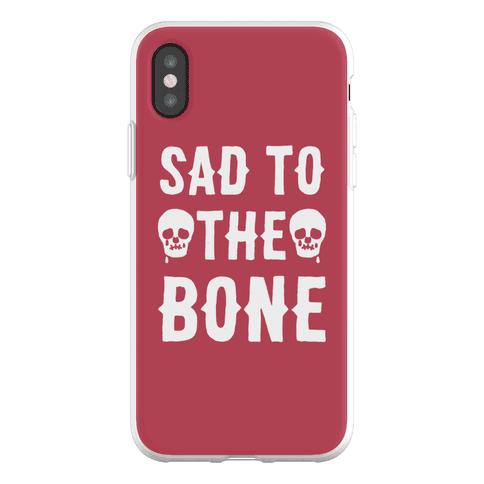 Sad To The Bone Phone Flexi-Case