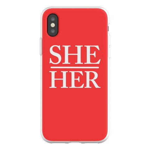 She/Her Pronouns Phone Flexi-Case