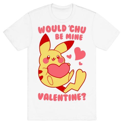 Would Chu Be Mine, Valentine? T-Shirt