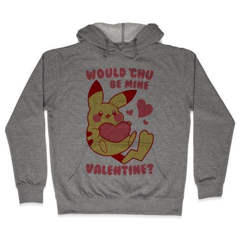 Would Chu Be Mine, Valentine? Hooded Sweatshirt
