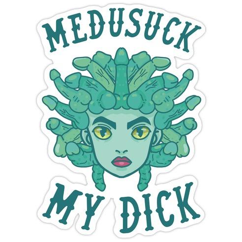 Medusuck My Dick Die Cut Sticker